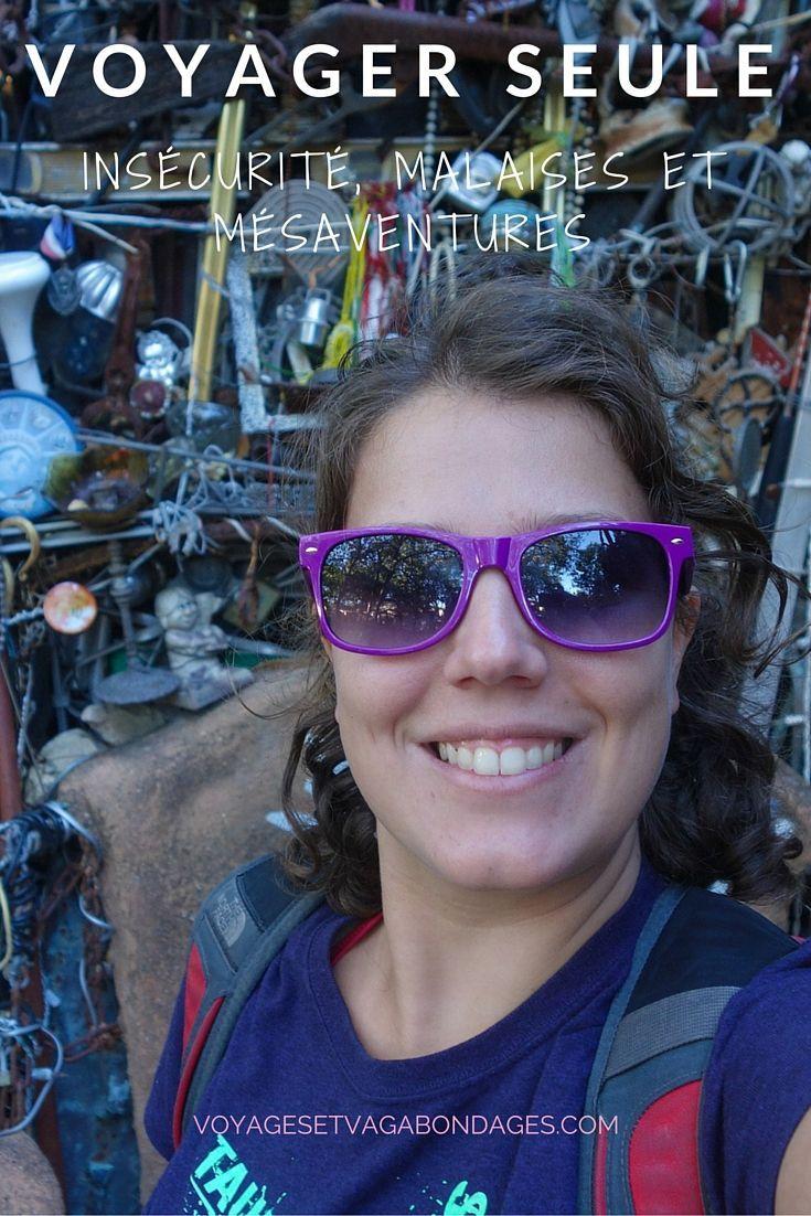VOYAGER SEULE: insécurité, malaises et mésaventures, récits et anecdotes pour vous montrer que finalement, c'est beaucoup plus de peur que de mal après deux ans de voyage!