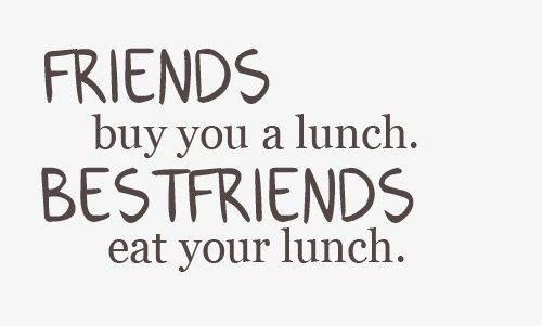 :) hahaFriends Buy, Funny Things, Best Friends, Quotes, Lunches, Bestfriends, Bff, So True, True Stories
