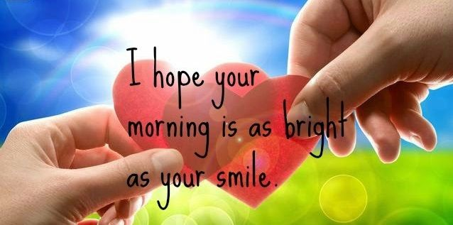 Sweet good morning wishes, quotes, messages