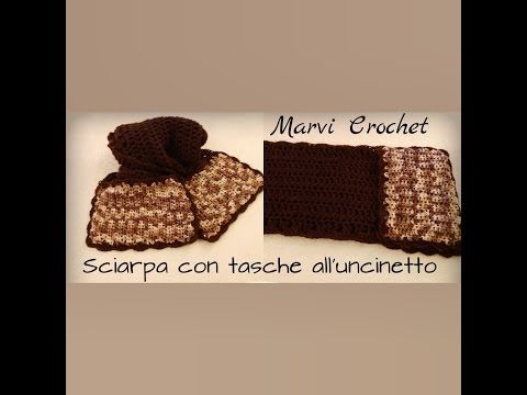 Tutorial sciarpa all'uncinetto con tasche, crochet pockets scarf - YouTube