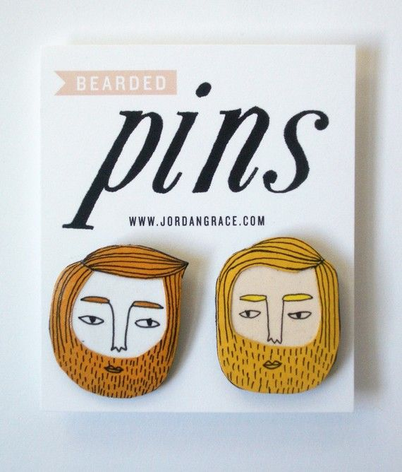 Oh my heavens. I need theses for my collection. Pins? Beards? Who could ask for more? ))