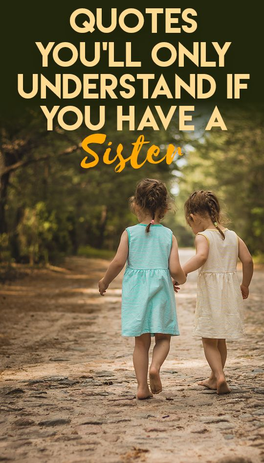 Quotes You'll Only Understand if You Have a Sister