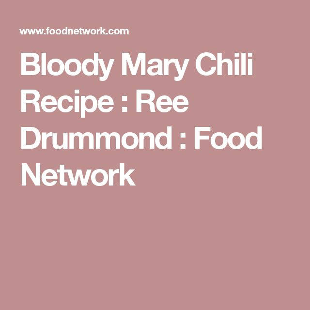 Bloody Mary Chili Recipe : Ree Drummond : Food Network