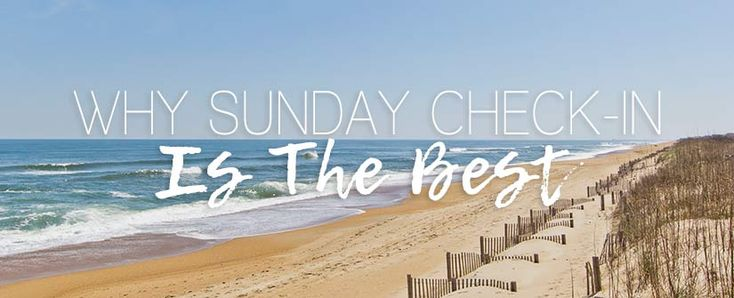 Why Sunday Check-In Is The Best - Outer Banks Vacations | #obx #vacation #outerbanks #beach #vacationrentals