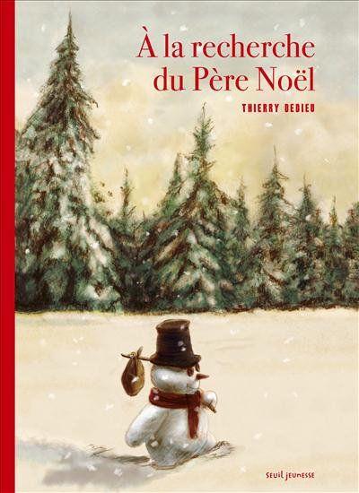 À la recherche du Père Noël - Thierry Dedieu