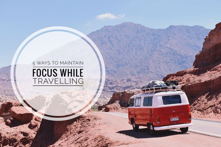Check out 5 tricks we have found to maintain focus while travelling #focus #travel #mindfulness