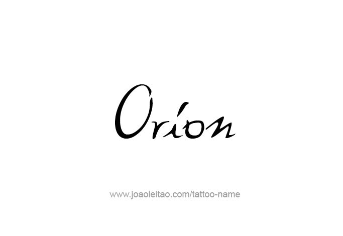 Page with 31 different design / font styles for the mythology name Orion. Make Orion mythology name tattoo