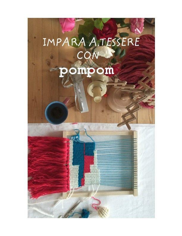 Una pratica guida di tessitura per realizzare arazzi unici su telaio verticale rivolta ai principianti.
