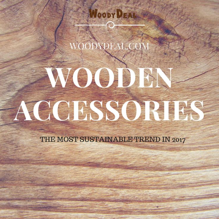 WOODEN ACCESSORIES: THE MOST SUSTAINABLE TREND IN 2017.     Wooden accessories fashion trend is certainly one of the best trends of the last decade. Wood sunglasses, watches, bow ties and even jewelry all these things are about sustainable living...     We can help you to choose the best wooden accessories on WoodyDeal.com  Pin this for later! ;)