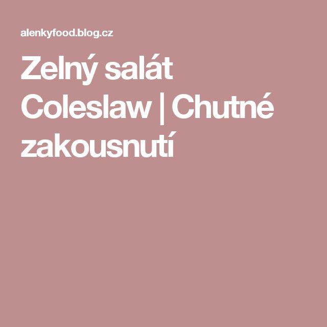 Zelný salát Coleslaw | Chutné zakousnutí