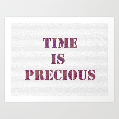 TIMEISPRECIOUS Art Print by kikiLURVE - $15.48