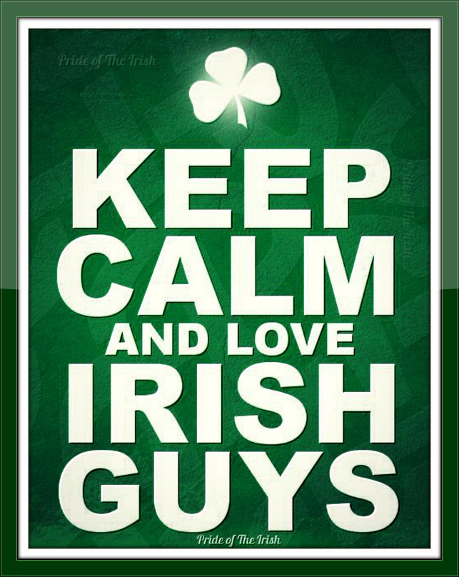 One for the ladies who love us Irish guys.