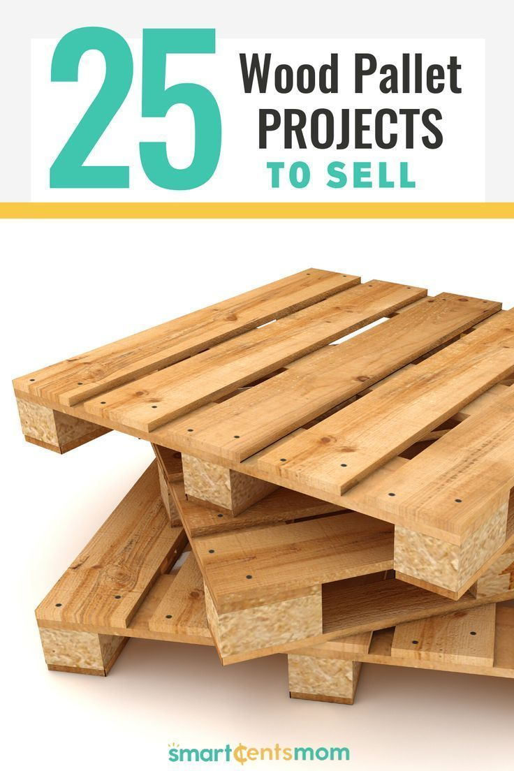 23 Pallet Wood Projects That Sell Creative Ways To Make Money Smartcentsmom In 2020 Wood Projects That Sell Wood Pallet Projects Profitable Woodworking Projects
