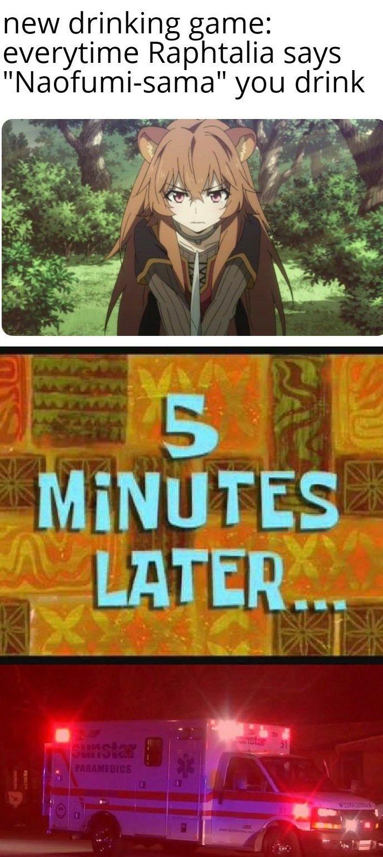 Naofumisama! Memes, Anime funny, Drinking games