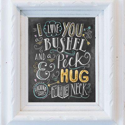 I Love You a Bushel & a Peck - Print