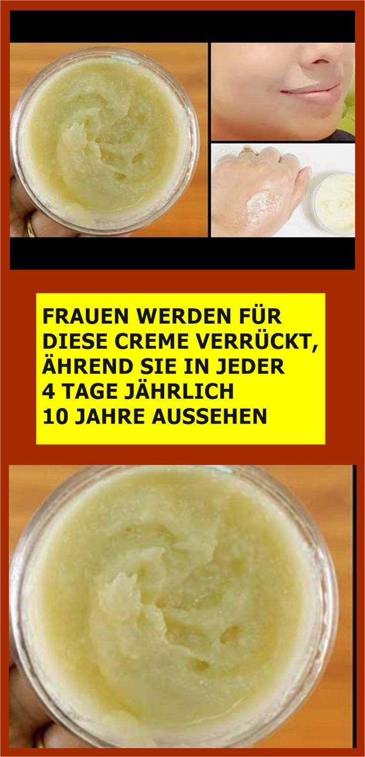 WOMEN WILL BE CRAZED FOR THIS CREAM AS YOU BEGIN ANY YEAR IN EVERY 4 DAYS … - ...  -  Hautpflege-Rezepte