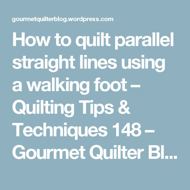 17 Best Ideas About Walking Foot Quilting On Pinterest