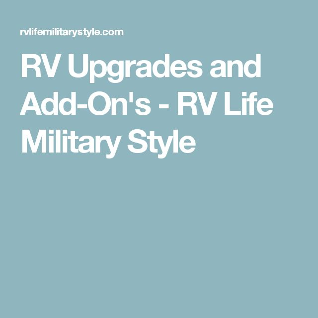 RV Upgrades and Add-On's - RV Life Military Style
