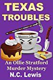 Free Kindle Book -   Texas Troubles (An Ollie Stratford Mystery Book 1)