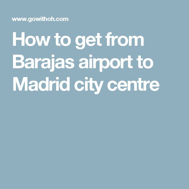 How to get from Barajas airport to Madrid city centre