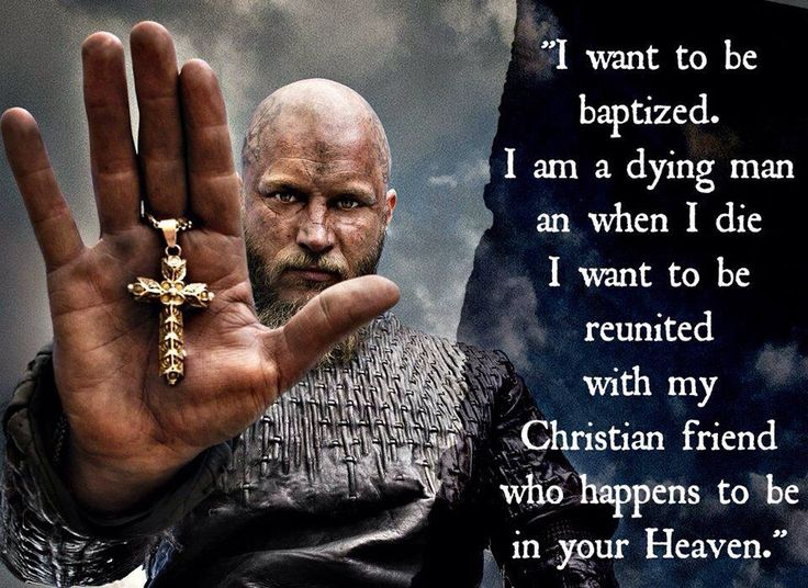 the words of Saint Ragnar Lothbrok  used in the fictional series Vikings created for the History Channel.
