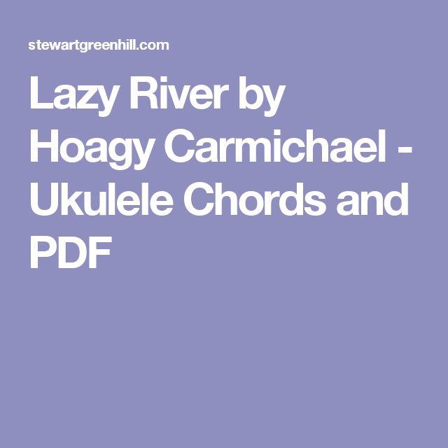 Lazy River by Hoagy Carmichael - Ukulele Chords and PDF