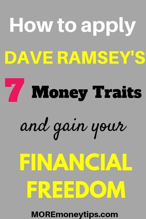 Dave Ramsey's 7 Money Traits To Becoming Debt Free