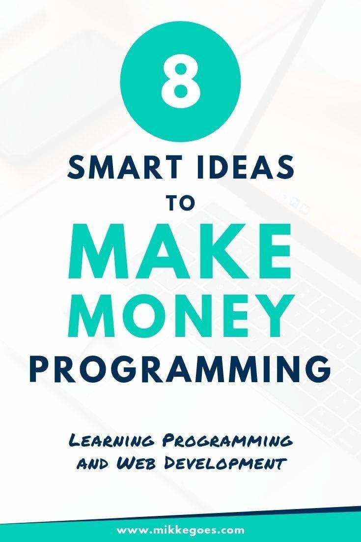 Make Money Programming 8 Top Money Making Ways For Developers Learn Web Development Learn Programming Learn Coding Online