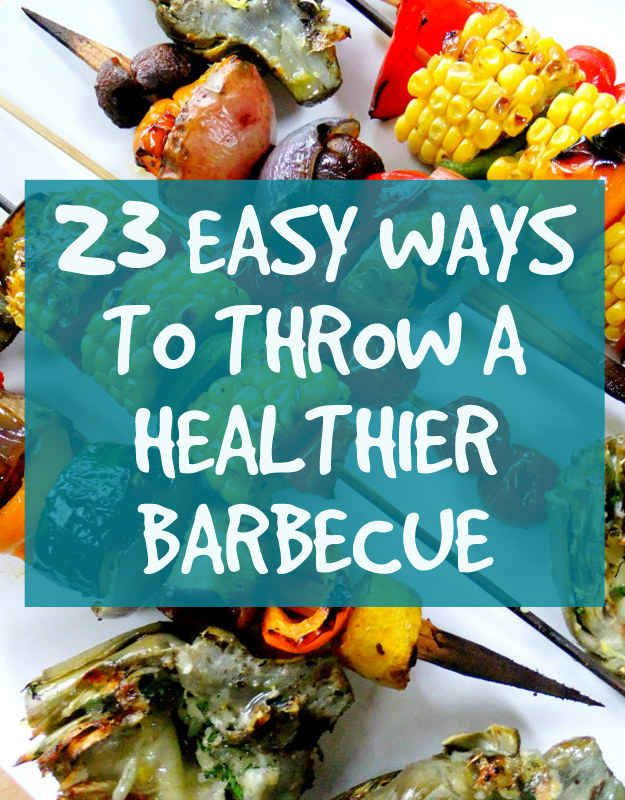 23 Easy Tricks For A Healthier Barbecue  I'm all over the grilled veggies and meat with some homemade (probably gluten gree) bread, I'll keep Thing 1  Thing 2 happy as well! Win, win, win!