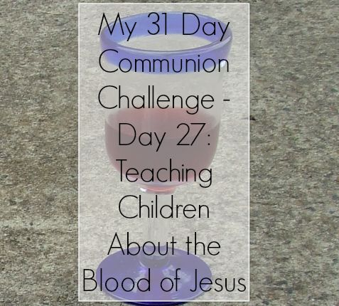 Teaching Children About the Blood of Jesus - Devotional