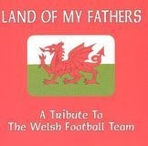 Land of My Fathers: A Tribute to the Welsh Football Team [CD], 26183657