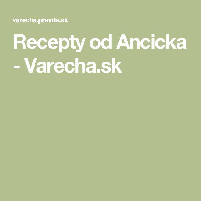 Recepty od Ancicka - Varecha.sk