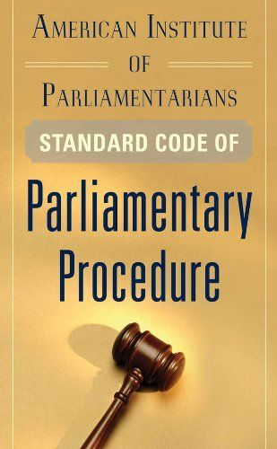 American Institute of Parliamentarians Standard Code of Parliamentary Procedure by American Institute of Parliamentarians. $12.26. 338 pages. Publisher: McGraw-Hill; 1 edition (April 12, 2012)