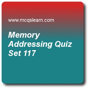 Memory Addressing Quizzes:    computer architecture Quiz 117 Questions and Answers - Practice computer architecture and organization quizzes based questions and answers to study memory addressing quiz with answers. Practice MCQs to test learning on memory addressing, sorting program, basic cache optimization methods, google warehouse scale, introduction to interconnection networks quizzes. Online memory addressing worksheets has study guide as mem[regs[r1]]; referring memory location ..