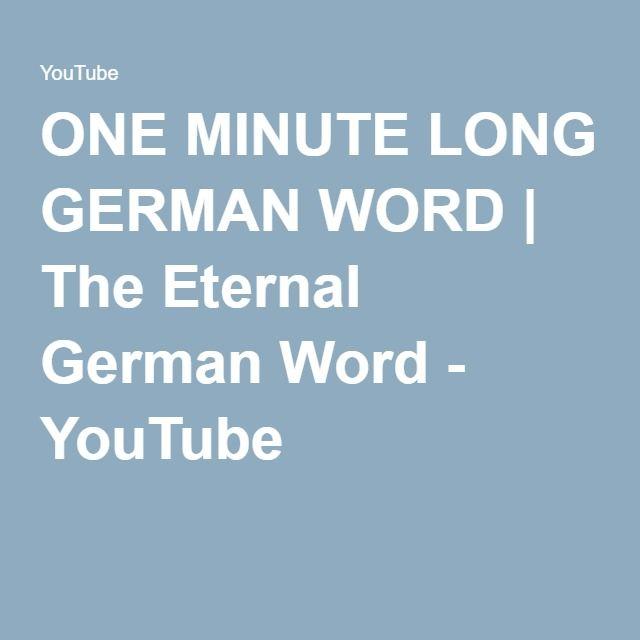 ONE MINUTE LONG GERMAN WORD | The Eternal German Word - YouTube