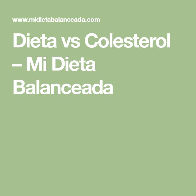 Dieta vs Colesterol – Mi Dieta Balanceada