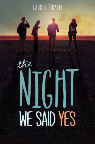 A teen romance with great characters: The Night We Said Yes by Lauren Gibaldi