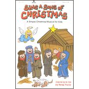 Sing A Song Of Christmas: A Simple Christmas Musical For Kids