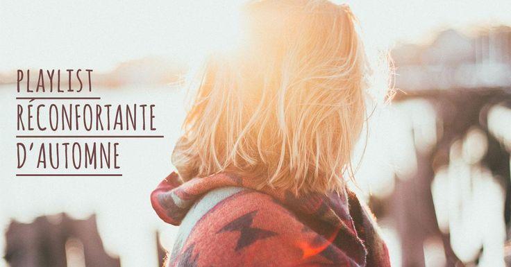 Playlist d'automne : du réconfort dans vos oreilles.
