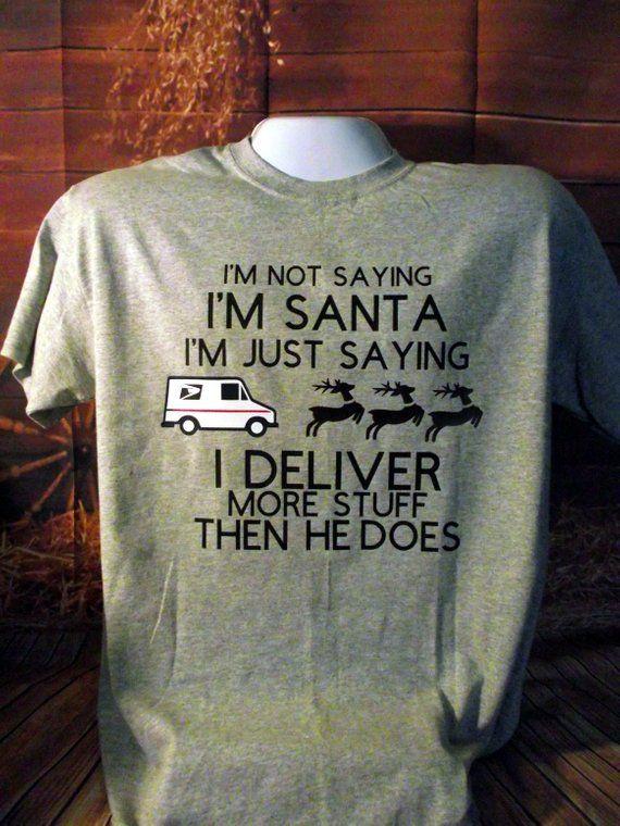 I Deliver Packages I M Not Santa Postman T Shirt Mailman T