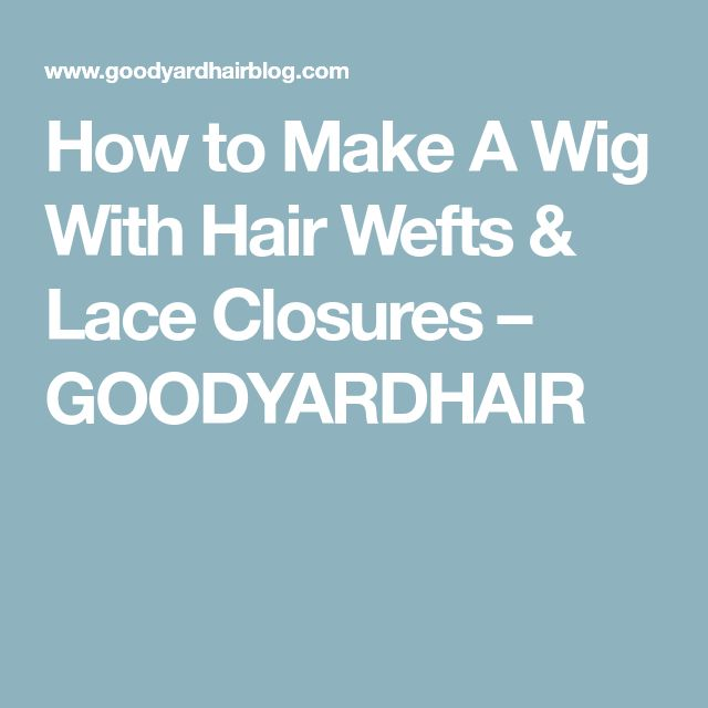 how to make a wig with lace closure