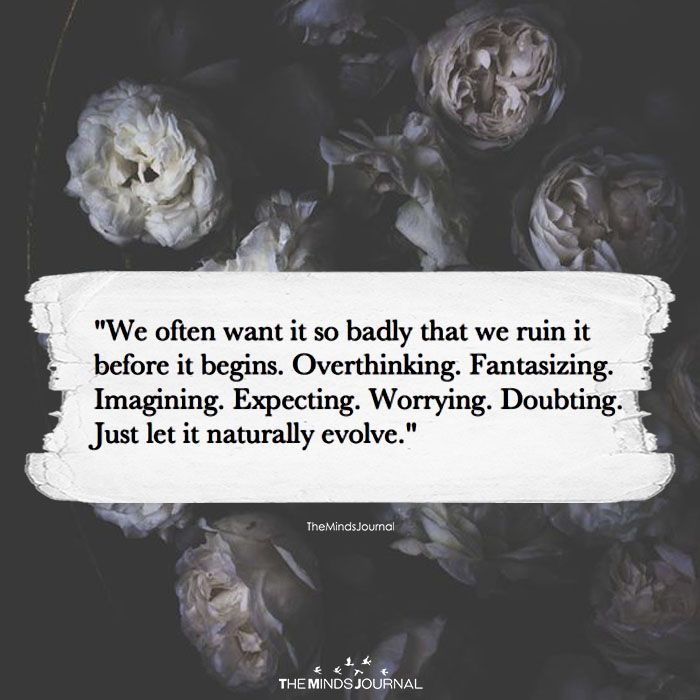 We Often Want It So Badly That We Ruin It Before It Begins - https://themindsjournal.com/often-want-badly-ruin-begins/
