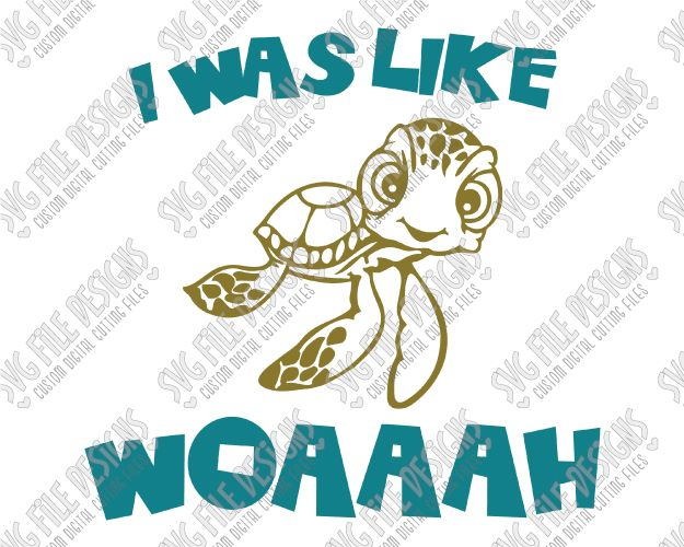 I Was Like Woaaah Crush Finding Nemo Cut File Set in SVG, EPS, DXF, JPEG, and PNG