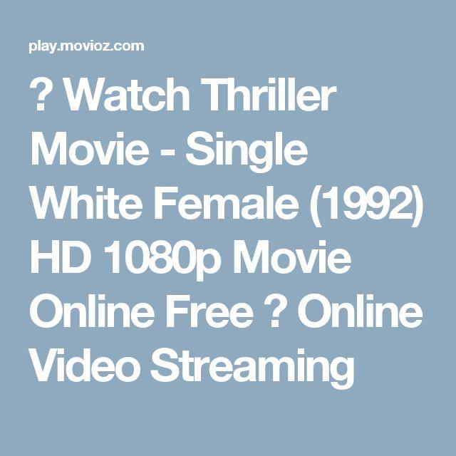 ◂ Watch Thriller Movie - Single White Female (1992) HD 1080p Movie Online Free ❘ Online Video Streaming