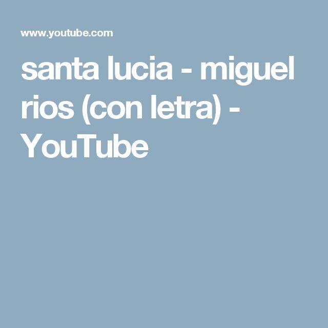 santa lucia - miguel rios (con letra) - YouTube