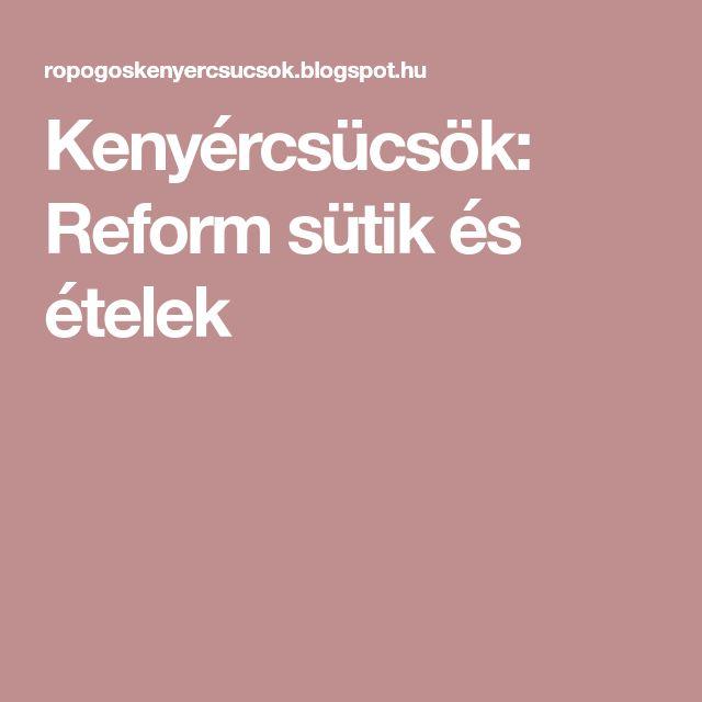 Kenyércsücsök: Reform sütik és ételek