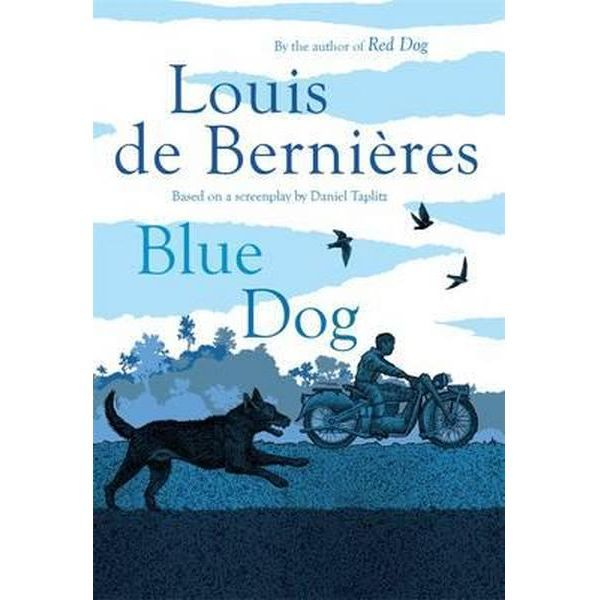 Blue Dog - book with a blue cover. Absolutely delightful! Thank you Louis de Bernieres. 5 stars.