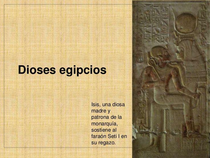 Dioses egipcios Isis, una diosa madre y patrona de la monarquía, sostiene al faraón Seti I en su regazo.