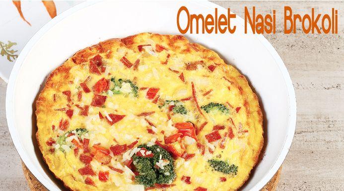 Omelet Nasi Brokoli :: Klik link di atas untuk mengetahui resep omelet nasi brokoli
