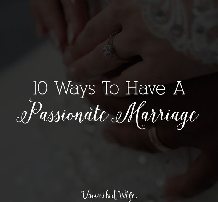 10 Ways To Have A Passionate Marriage